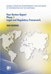 Global Forum on Transparency and Exchange of Information for Tax Purposes: Peer Reviews Global Forum on Transparency and Exchange of Information for Tax Purposes Peer Reviews: San Marino 2011 Phase 1: Legal and Regulatory Framework: Phase 1: Legal and Regulatory Framework