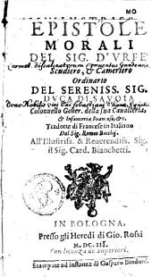 Epistole morali del sig. D'Urfé scudiero, & cameriero ordinario del [...] duca di Savoia [...]