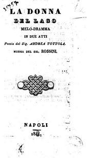 La donna del lago melo-dramma in due atti poesia del sig. Andrea Tottola