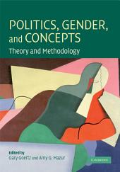 Politics, Gender, and Concepts: Theory and Methodology
