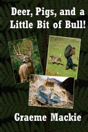 Deer  Pigs and a Little Bit of Bull