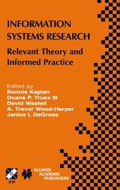 Information Systems Research: Relevant Theory and Informed Practice