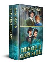 Chronicles of Cleopatra Hill: Two Historical Paranormal Romance Novellas: Bad Blood & The Arrangement