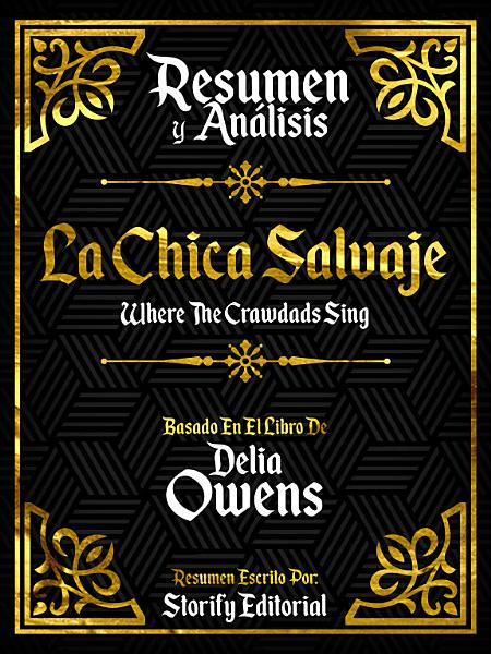 Resumen Y Analisis: La Chica Salvaje (Where The Crawdads Sing) - Basado En El Libro De Delia Owens
