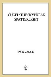 Cugel: The Skybreak Spatterlight: (previously titled Cugel's Saga)