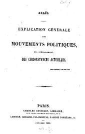 Explication générale des mouvements politiques, et specialement, des circonstances actuelles