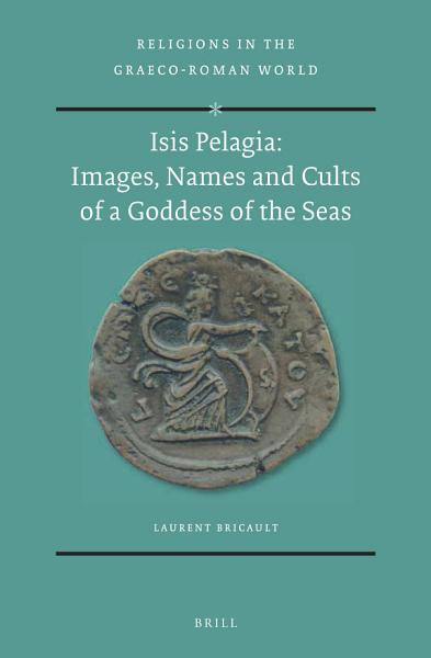 Download Isis Pelagia  Images  Names and Cults of a Goddess of the Seas Book