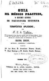 Guía del médico práctico: o resumen general de patología interna y de terapéutica aplicadas, Volumen 4