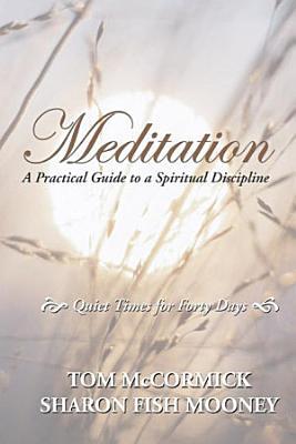 Meditation  A Practical Guide to a Spiritual Discipline