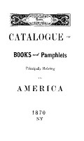 catalogue of books and pamphlets principally relating to america 1870 PDF