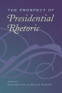 The Prospect of Presidential Rhetoric PDF