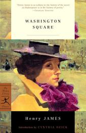Washington Square: (A Modern Library E-Book)