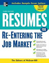 Resumes for Re-Entering the Job Market: Edition 3