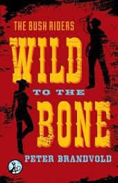 Wild to the Bone
