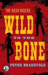 Wild to the Bone