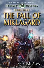 The Fall of Miklagard: Book Eight of the Dragon Stone Saga
