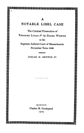 A Notable Libel Case: The Criminal Prosecution of Theodore Lyman, Jr. by Daniel Webster in the Supreme Judicial Court of Massachusetts, November Term 1828