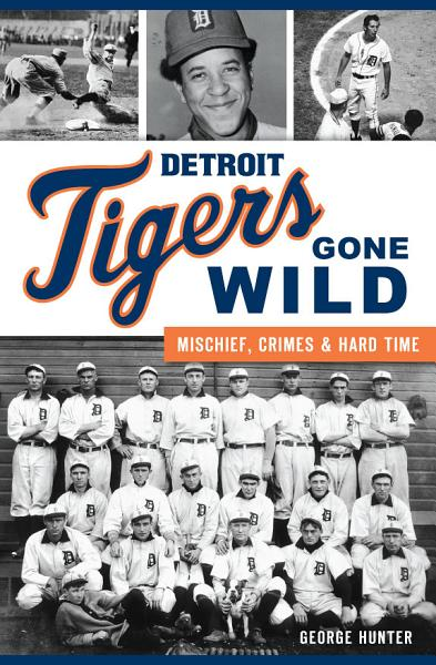 Detroit Tigers Gone Wild PDF