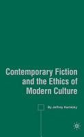Contemporary Fiction and the Ethics of Modern Culture PDF