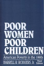 Poor Women, Poor Children: American Poverty in the 1990s
