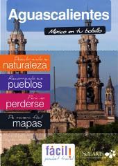 Aguascalientes (México): Guía de Viaje