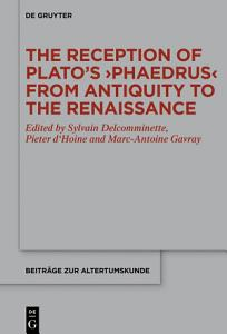 The Reception of Plato's ›Phaedrus‹ from Antiquity to the Renaissance