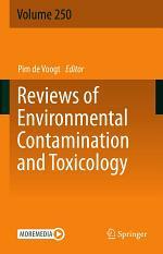 Reviews of Environmental Contamination and Toxicology Volume 250