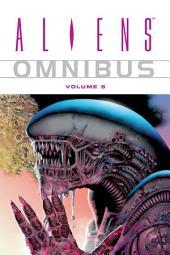 Aliens Omnibus Volume 5: Volume 5