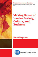 Making Sense of Iranian Society  Culture  and Business PDF