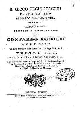 Il gioco degli scacchi poema latino di Marco Girolamo Vida cremonese vescovo d Alba tradotto in verso italiano da Contardo Barbieri modenese    PDF