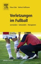 Verletzungen im Fußball: vermeiden - behandeln - therapieren, Ausgabe 2