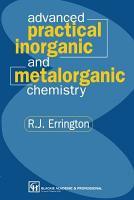 Advanced Practical Inorganic and Metalorganic Chemistry PDF