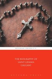 The Biography of Saint Gemma Galgani