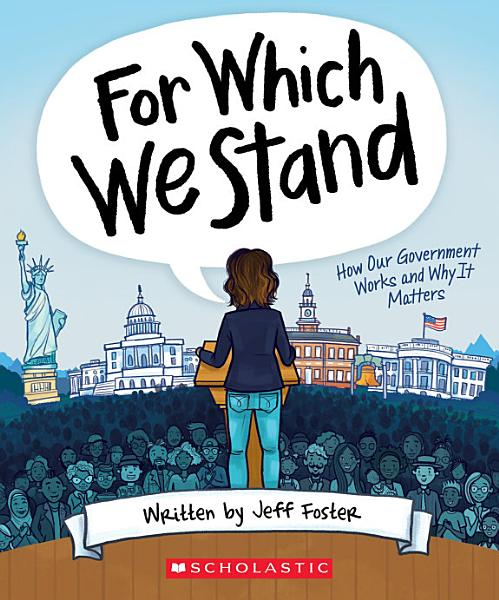 Download For Which We Stand  How Our Government Works and Why It Matters Book