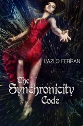 The Synchronicity Code: An Ex Secret Agent Paranormal Investigator Thriller