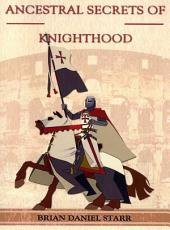 Ancestral Secrets of Knighthood