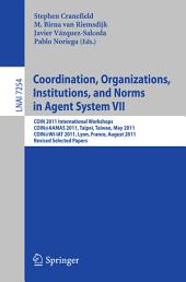 Coordination, Organizations, Instiutions, and Norms in Agent System VII: COIN 2011 International Workshops, COIN@AAMAS, Taipei, Taiwan, May 2011, COIN@WI-IAT, Lyon, France, August 2011, Revised Selected Papers
