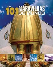 Guia 101 Maravilhas do Mundo: Volume 1