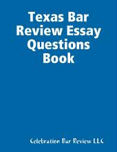 Texas Bar Review Essay Questions Book