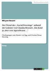 """Der Trend des """"Social-Freezings"""" anhand der Lektüre von Claudia Bozzaro """"Ein Kind ja, aber erst irgendwann..."""": Überlegungen zum Einsatz von Egg- und Ovarian-Tissue Freezing"""