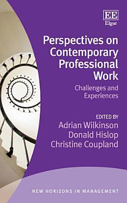 Perspectives on Contemporary Professional Work