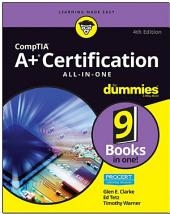CompTIA A+ Certification All-in-One For Dummies: Edition 4