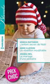 L'enfant secret de Noël - Un réveillon inoubliable - Le mariage d'une pédiatre