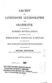Archiv für lateinische lexikographie und grammatik mit einschluss des älteren mittellateins: Band 3