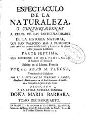 Espectaculo de la naturaleza o Conversaciones acerca de las particularidades de la historia natural ...: Que contiene lo que pertenece al hombre en sociedad. Parte septima