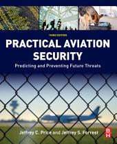 Practical Aviation Security: Predicting and Preventing Future Threats, Edition 3