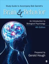 Study Guide to Accompany Bob Garrett's Brain & Behavior: An Introduction to Biological Psychology: Edition 4