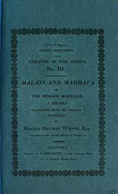 Malati and Madhava, or the Stolen Marriage: a drama