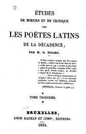 Études de mœurs et de critique sur les poëtes latins de la décadence: Volume3