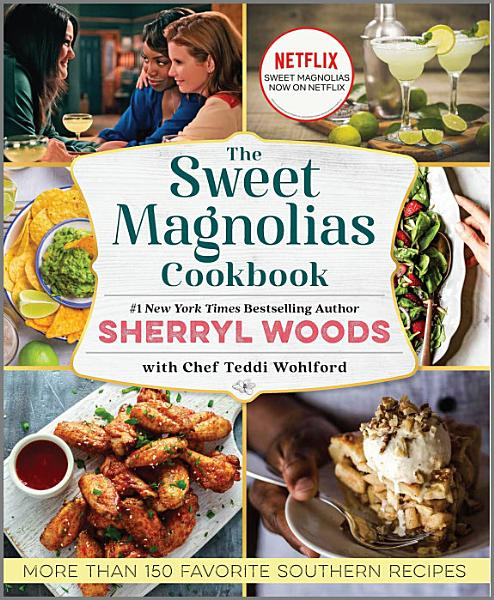 Download The Sweet Magnolias Cookbook Book